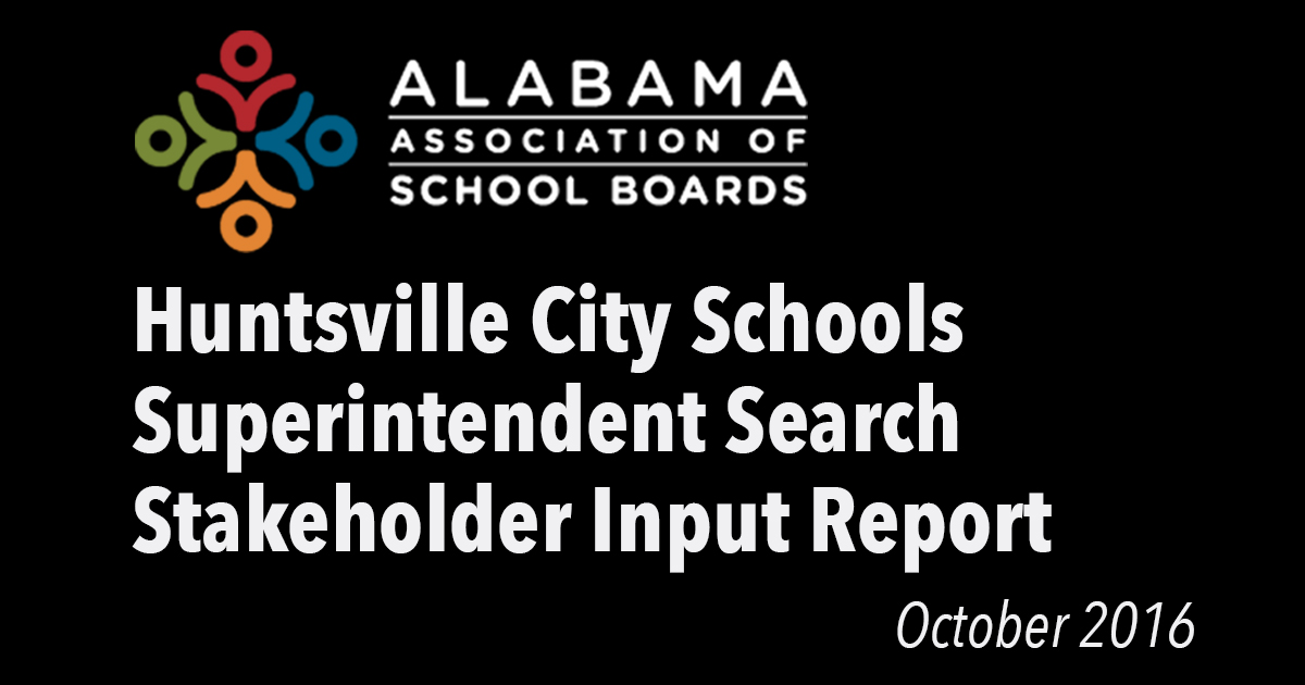 Huntsville City Schools Superintendent Search Survey Report